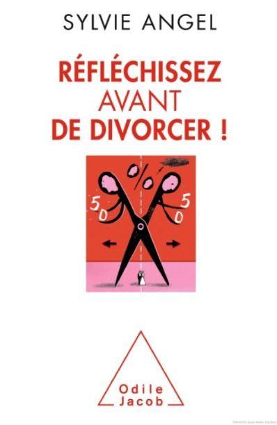 Sylvie Angel - Réfléchissez avant de divorcer