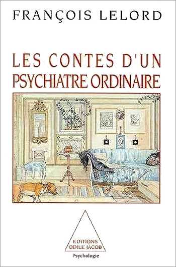 François Lelord - Les Contes d'un Psychiatre Ordinaire